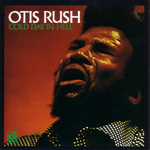Play & Download Cold Day In Hell by Otis Rush | Napster