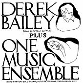 Play & Download Derek Bailey Plus One Music Ensemble by Various Artists | Napster