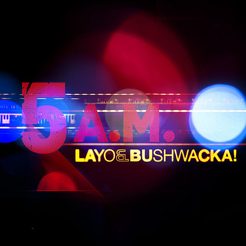 Play & Download 5am by Layo & Bushwacka! | Napster