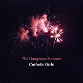 Play & Download Catholic Girls - Single by The Dangerous Summer | Napster