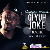 Gi Yuh Joke (Jook) - Single by Christopher Martin