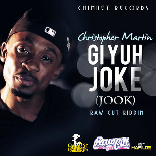 Gi Yuh Joke (Jook) - Single by Christopher Martin