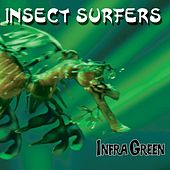Play & Download Infra Green by Insect Surfers | Napster