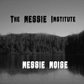 Play & Download Nessie Noise by The Nessie Institute | Napster