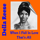 Play & Download When I Fall in Love by Della Reese | Napster