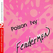 Play & Download Poison Ivy (Digitally Remastered) by Fendermen | Napster