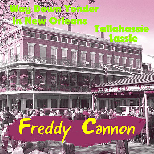 Play & Download Way Down Yonder in New Orleans by Freddy Cannon | Napster