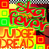 Play & Download Ska Fever by Judge Dread | Napster