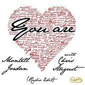 You Are (Radio Edit) [feat. Chris August] by Montell Jordan