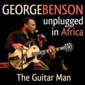 Play & Download Unplugged in Africa (Live) by George Benson | Napster