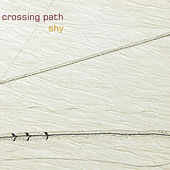 Play & Download Crossing Path by Shy | Napster