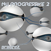 Play & Download Nu Progressive 2 by Various Artists | Napster