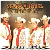 Play & Download Me Regalo Contigo by Los Sembradores De La Sierra | Napster