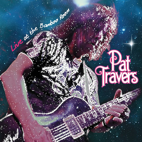 Play & Download Live at the Bamboo Room by Pat Travers | Napster