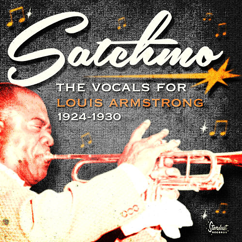 Satchmo - The Vocals for Louis Armstrong 1924-1930 by Louis Armstrong