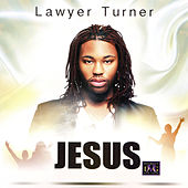 Jesus - Single by Lawyer Turner