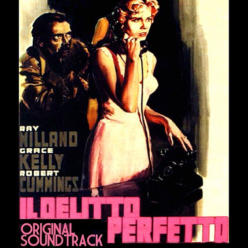 Dial 'M' for Murder (From Hitchcock's Movie 'Delitto Perfetto ' Original Soundtrack) by Dimitri Tiomkin