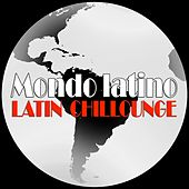 Mondo Latino (Latin Chillounge) by Various Artists