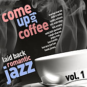 Come up for Coffee - Laid Back, Romantic Jazz by Various Artists