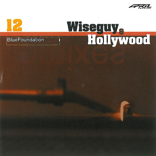 Play & Download Wiseguy & Hollywood by Blue Foundation | Napster
