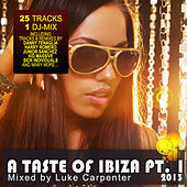 Play & Download A Taste of Ibiza 2013 Pt. 1 - Summer House Anthems (Mixed By Luke Carpenter) by Various Artists | Napster