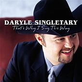 Play & Download That's Why I Sing This Way by Daryle Singletary | Napster