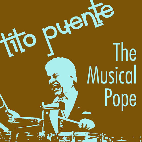 Play & Download The Musical Pope by Tito Puente | Napster