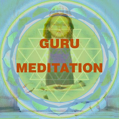 Play & Download Guru Meditation by Various Artists | Napster