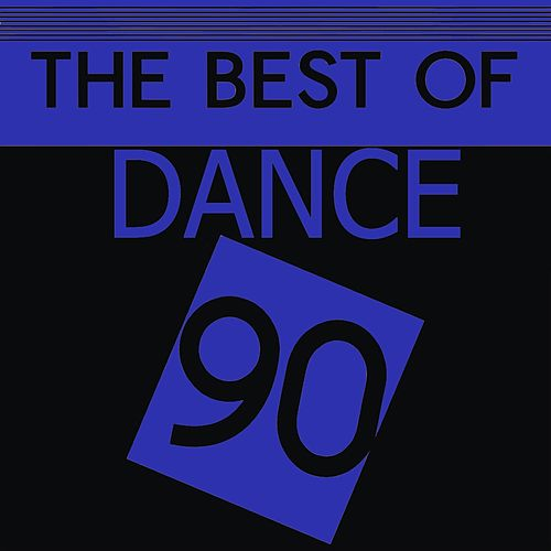 Play & Download The Best Off Dance 90 by Various Artists | Napster