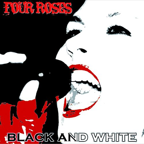 Black and White by Four Roses