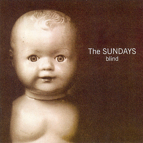 Blind by The Sundays