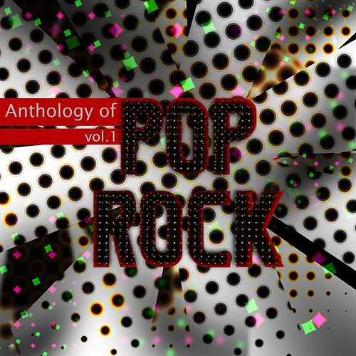 Play & Download Anthology of Pop Rock, Vol. 1 by Various Artists | Napster