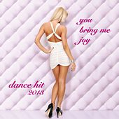 Play & Download You Bring Me Joy (Dance Hit 2013) by Disco Fever | Napster