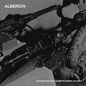 Machine Gun Nest: Cassette Works Volume 0 by Alberich