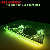 Play & Download Dub Science: The Best of Mad Professor by Various Artists | Napster