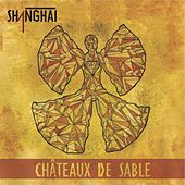 Play & Download Châteaux de sable by Shanghai | Napster