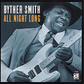Play & Download All Night Long by Byther Smith | Napster