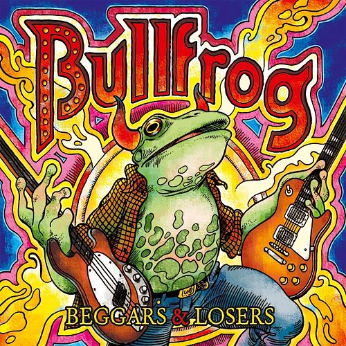 Play & Download Beggars & Losers by Bullfrog | Napster