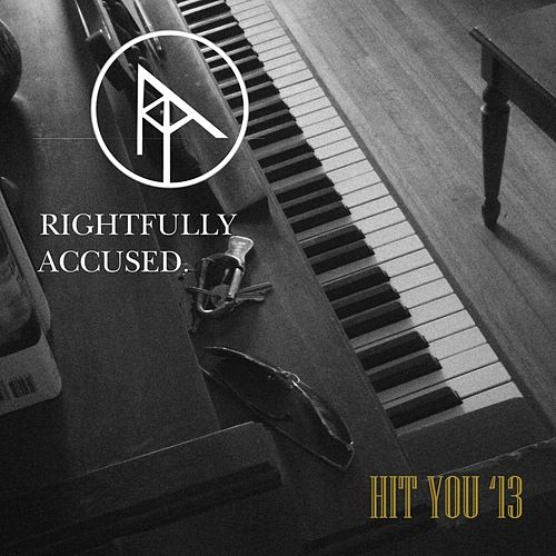 Play & Download Hit You '13 by Rightfully Accused | Napster