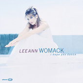I Hope You Dance by Lee Ann Womack