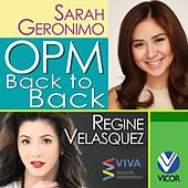 Play & Download OPM Back to Back Hits of Regine Velasquez & Sarah Geronimo by Various Artists | Napster