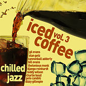 Iced Coffee 3 - Chilled Jazz for Relaxation by Various Artists