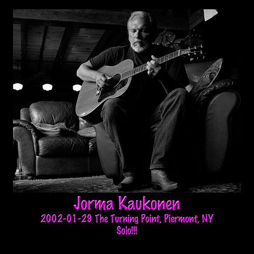 Play & Download 2002-01-29 the Turning Point, Piermont, NY (Live) by Jorma Kaukonen | Napster