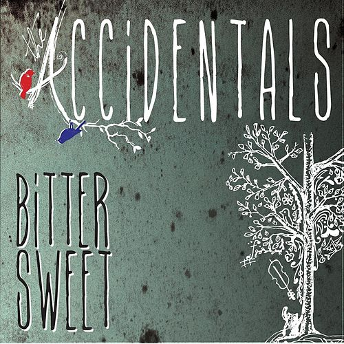 Play & Download Bittersweet by The Accidentals | Napster