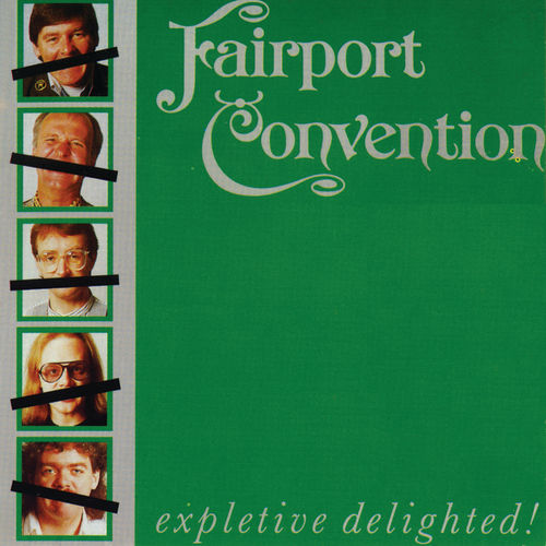 Play & Download Expletive Delighted by Fairport Convention | Napster