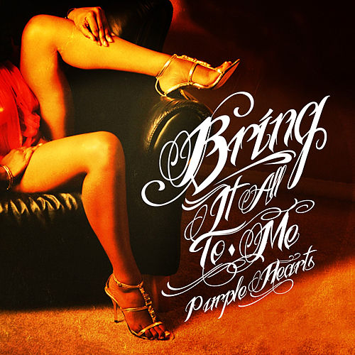 Play & Download Bring It All to Me by Purple Hearts | Napster