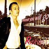Play & Download Wherever you will go by Raphael | Napster