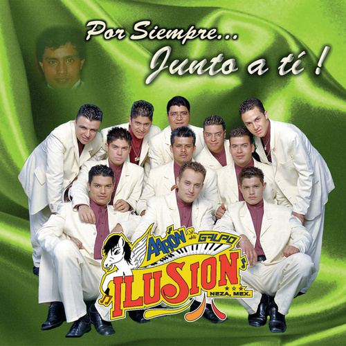 Play & Download Por Siempre... Junto a Ti by Aaron Y Su Grupo Ilusion | Napster