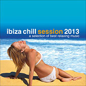 Play & Download Ibiza Chill Session 2013...a Selection of Best Relaxing Music by Various Artists | Napster