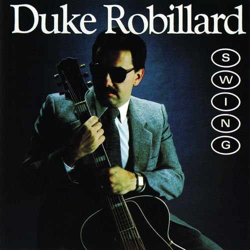 Play & Download Swing by Duke Robillard | Napster